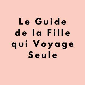 Lecture – Le Guide de la Fille qui Voyage Seule